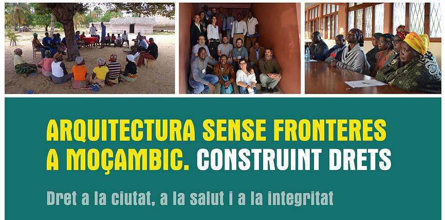 """Jornades """"Arquitectura Sense Fronteres A Moçambic. Construint Drets"""""""
