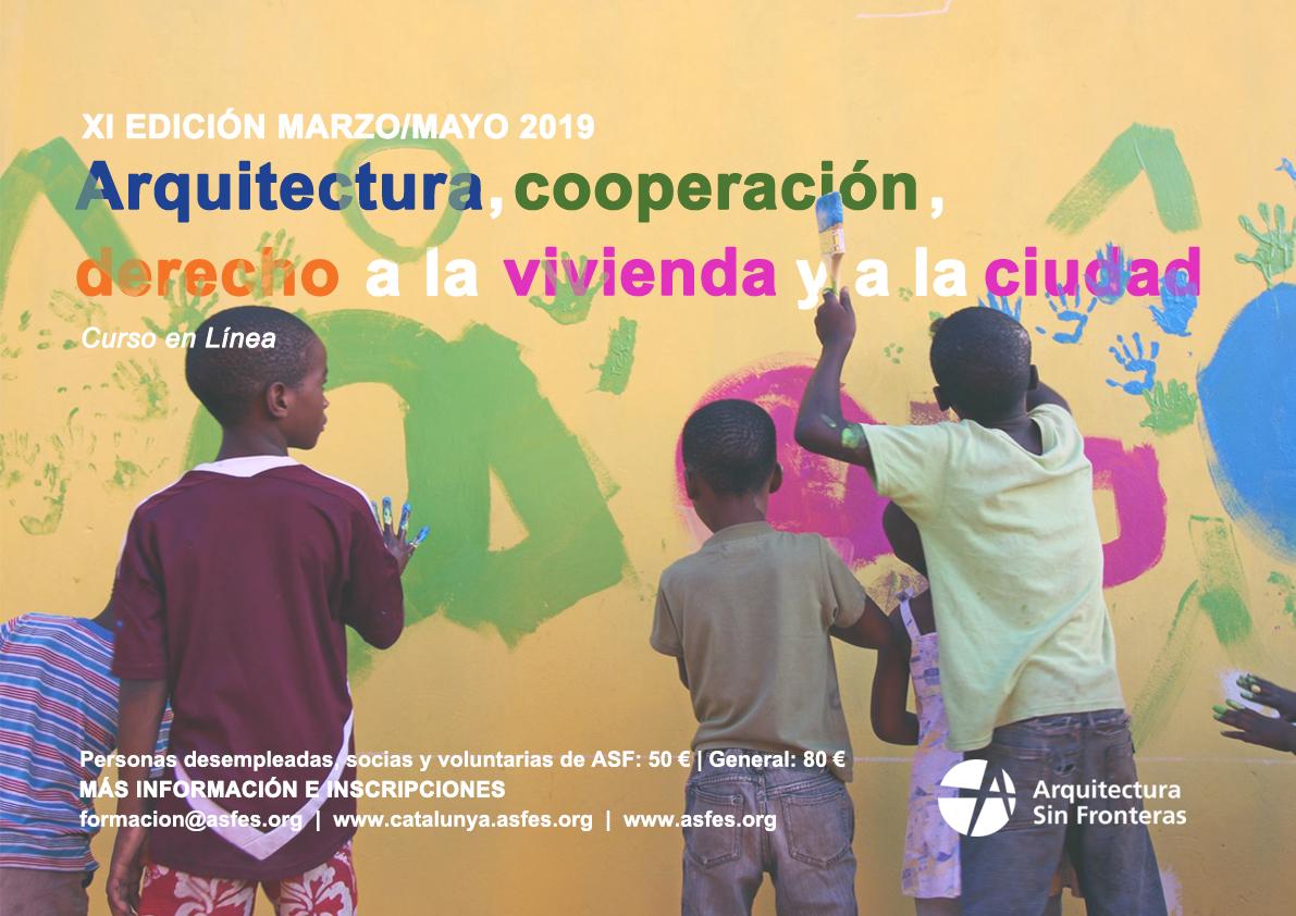 XI EDICIÓ DEL CURS: Arquitectura, Cooperació, Dret A L'habitatge I La Ciutat