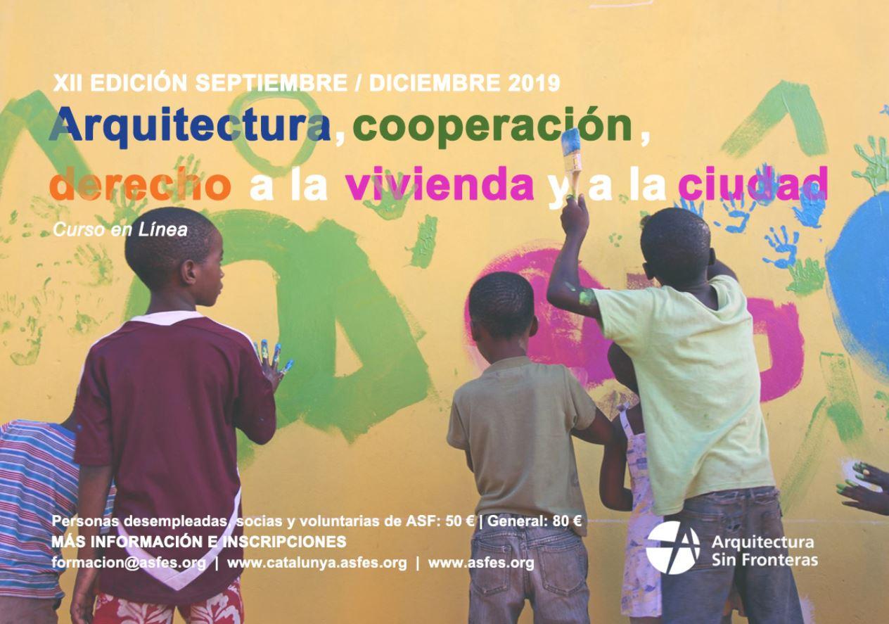 XII EDICIÓ DEL CURS: Arquitectura, Cooperació, Dret A L'habitatge I La Ciutat