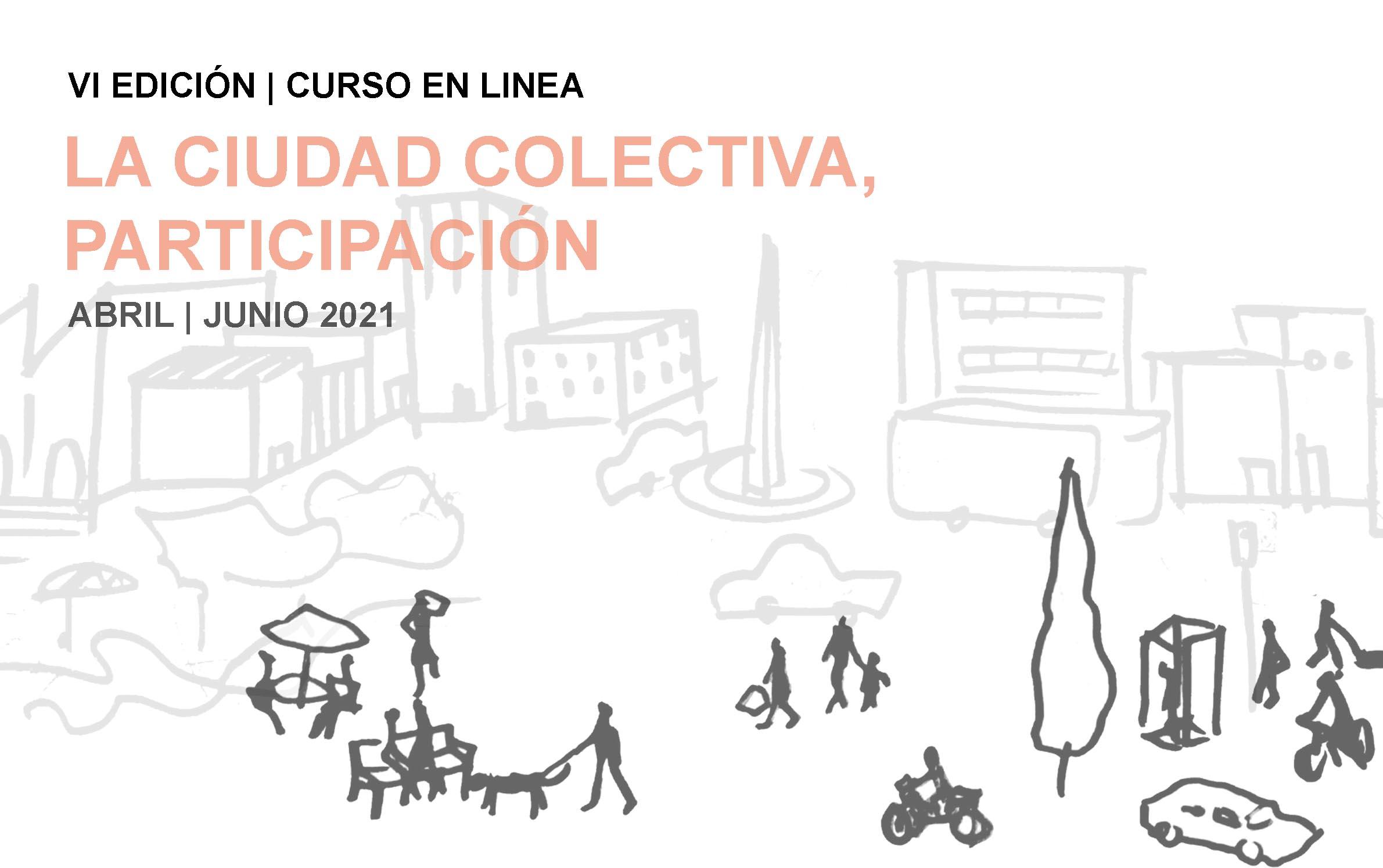 VI EDICIÓN: LA CIUDAD COLECTIVA, PARTICIPACIÓN
